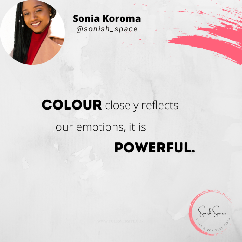 Colour clearly reflects our emotions, it is powerful.